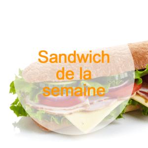 Le Dej69 - Sandwich Semaine
